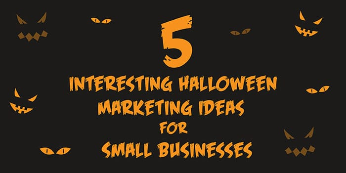 Halloween Small Business Marketing Ideas